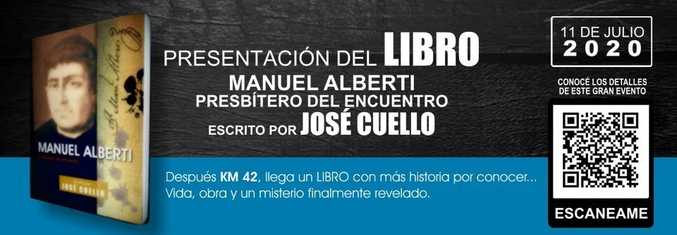 Manuel Alberti, presbítero del encuentro - Escrito por José Cuello